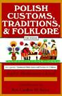 Polish Traditions Customs and Folklore by Sophie Knab Used