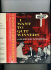 I WANT TO QUIT WINNERS HAROLD SMITH HAROLDS CLUB 1962 1ST 5TH HB DJ SIGNED VG