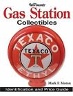 Warman's Gas Station Collectibles: Identification & Price Guide by Moran Mark F.