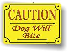 Caution Dog Will Bite Aluminum Sign FREE SHIPPING