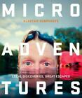 Microadventures Local Discoveries for Great Escapes by Alastair Humphreys Engl