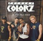 If You Only Knew by Prymary Colorz: Used