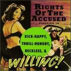 Kick Happy, Thrill Hungry, Reckless & Willing by Rights of the Accused: New