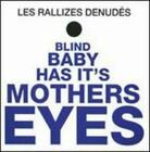 Blind Baby Has Its Mother's Eyes by Les Rallizes Denudes: New