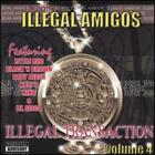 Illegal Transaction, Vol. 4 by Illegal Amigos: New