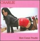 Here Comes Trouble by Charlie: Used