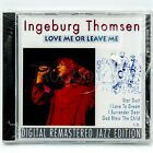 INGEBURG THOMSEN - LOVE ME OR LEAVE ME BRAND NEW SEALED MUSIC ALBUM CD