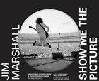 Jim Marshall Show Me the Picture Images and Stories from a Photography Legend