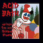 ACID BATH - When the Kite String Pops - Remastered CD Dax Riggs New Sealed
