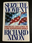 Seize the Moment by Richard Nixon Signed 1JR9