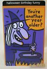 American Greetings HAPPY HALLOWEEN BIRTHDAY Card Funny Witch Humor NEW