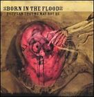 The Fear That We May Not Be by Born in the Flood: Used