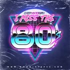 Various Artists - DJ Ty Boogie | I Miss The 80's (CD Mixtape)