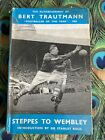 The Autobiography of Bert Trautmann Footballer of the Year 1956 SIGNED
