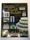 The Hazel Atlas Glass Identification And Value Guide by Cathy Florence 2004