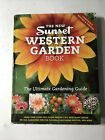 The New Western Garden Book  The Ultimate Gardening Guide by Sunset Magazine