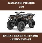 KAWASAKI PRAIRIE ATV 360 ENGINE BRAKE / KEBC ACTUATOR BYPASS