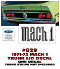 829 1971-72 Mustang - Mach 1 - Trunk Decal - One Decal - Licensed