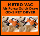 New  Air Force Quick Draw Pet Dog Dryer - Metro Vac Model QD-1 FREE SHIPPING!