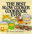 The Best Slow Cooker Cookbook Ever by Natalie Haughton (1995, Hardcover, Spiral)