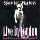 SPACE AGE PLAYBOYS - LIVE IN LONDON NEW CD
