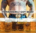 V8 WANKERS - GOT BEER NEW CD