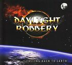 DAYLIGHT ROBBERY - FALLING BACK TO EARTH NEW CD
