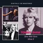 TOMMY SHAW - GIRLS WITH GUNS/WHAT IF * NEW CD