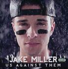 JAKE MILLER - US AGAINST THEM [PA] NEW CD