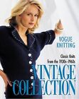Vogue Knitting Vintage Collection : Classic Knits from The 1930s-1960s 2004