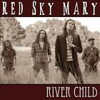 RED SKY MARY - RIVER CHILD NEW CD
