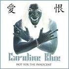 Caroline Blue : Not for the Innocent CD Highly Rated eBay Seller Great Prices