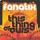 Fanatix-This Thing Of Ours CD NEW