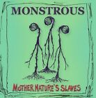 Monstrous : Mother Natures Slaves CD Highly Rated eBay Seller Great Prices