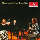 The Cross Town Trio-Music For The Cross Town Trio; CD NEW