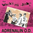 THE WACKY HI-JINKS OF...ADRENALIN O.D. NEW CD