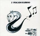 RABIOSO PESCADO - PESCADO 2 (IMPORT) NEW CD