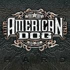 AMERICAN DOG - HARD NEW CD