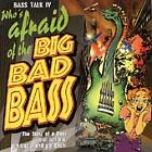 Bass Talk, Vol. 4: Who's Afraid Of The Big Bad Bass? by Various Artists
