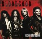 BLOODGOOD - ROCK IN A HARD PLACE NEW CD