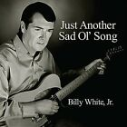 Billy White, Jr. - Just Another Sad Ol Song [New CD]