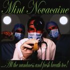 All The Numbness & Fresh Breath Too! - Mint Novacaine (2010, CD New)