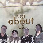 Not About Us Not About Us CD NEW