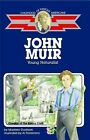 John Muir Young Naturalist Childhood of Famous Americans