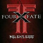 FOUR BY FATE - RELENTLESS NEW CD