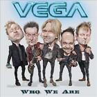 VEGA (MELODIC HARD ROCK) - WHO WE ARE NEW CD