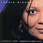 A Woman's View... Through Child Eyes by Jackie Richardson