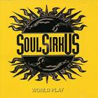SOUL SIRKUS - WORLD PLAY [BONUS DVD] NEW CD