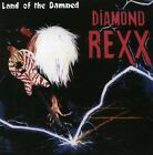 Land Of The Damned - Diamond Rexx (2007, CD New)