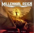 MILLENNIAL REIGN - CARRY THE FIRE NEW CD